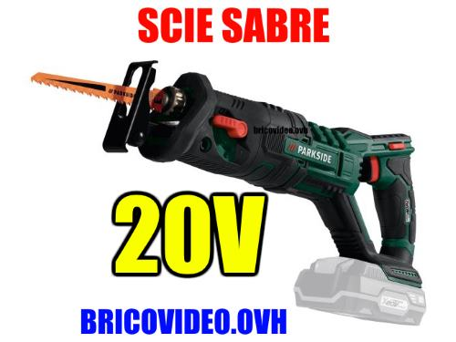 scie-sabre-20v-lidl-parkside-pssa-3000rpm-2ah-20mm-test-avis-notice