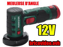 meuleuse-angle-parkside-lidl-12v-2ah-76mm-19500rpm-test-avis-notice