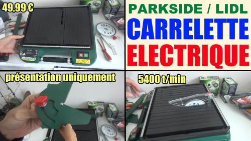 carrelette-electrique-parkside-pfsm-500-lidl-coupe-carreau-tile-cutting-machine-fliesenschneidmaschine-test-avis-prix-notice-caracteristiques