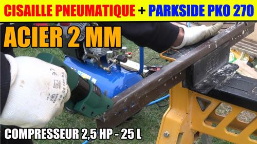 cisaille-a-tole-pneumatique-parkside-pdbs-air-comprime-lidl-parkside-pko-270-test-2mm