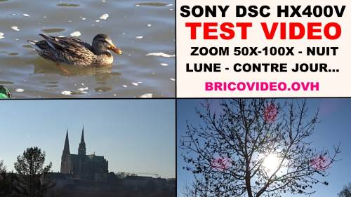 sony dsc hx400v test deballage photos videos zoom 50x 100x macro panorama nuit faible luminosite partie 3